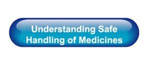 Understanding Safe Handling of Medicines